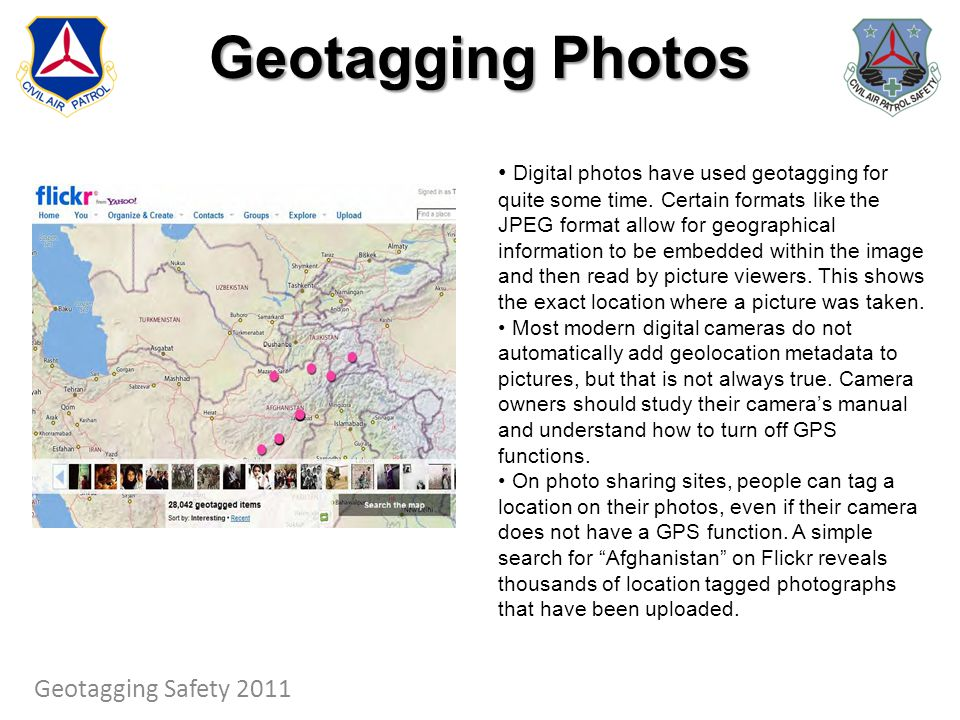 Geotagging Photos Digital photos have used geotagging for quite some time. Certain formats like the JPEG format allow for geographical information to