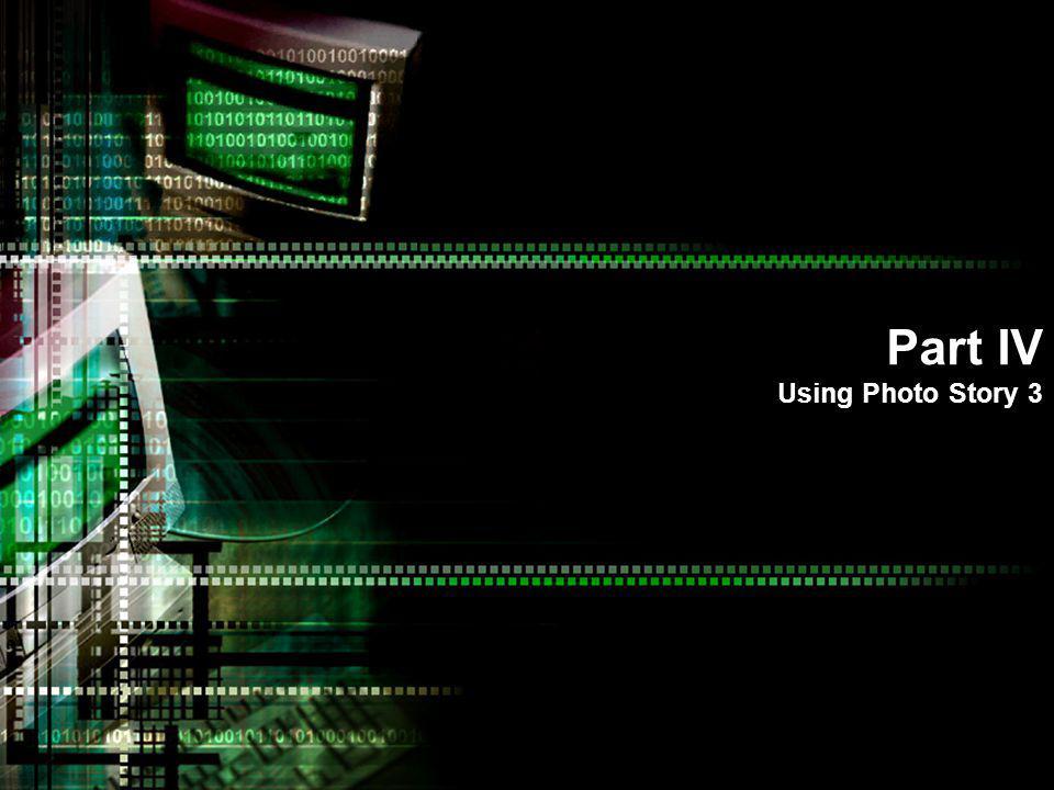 Part IV Using Photo Story 3