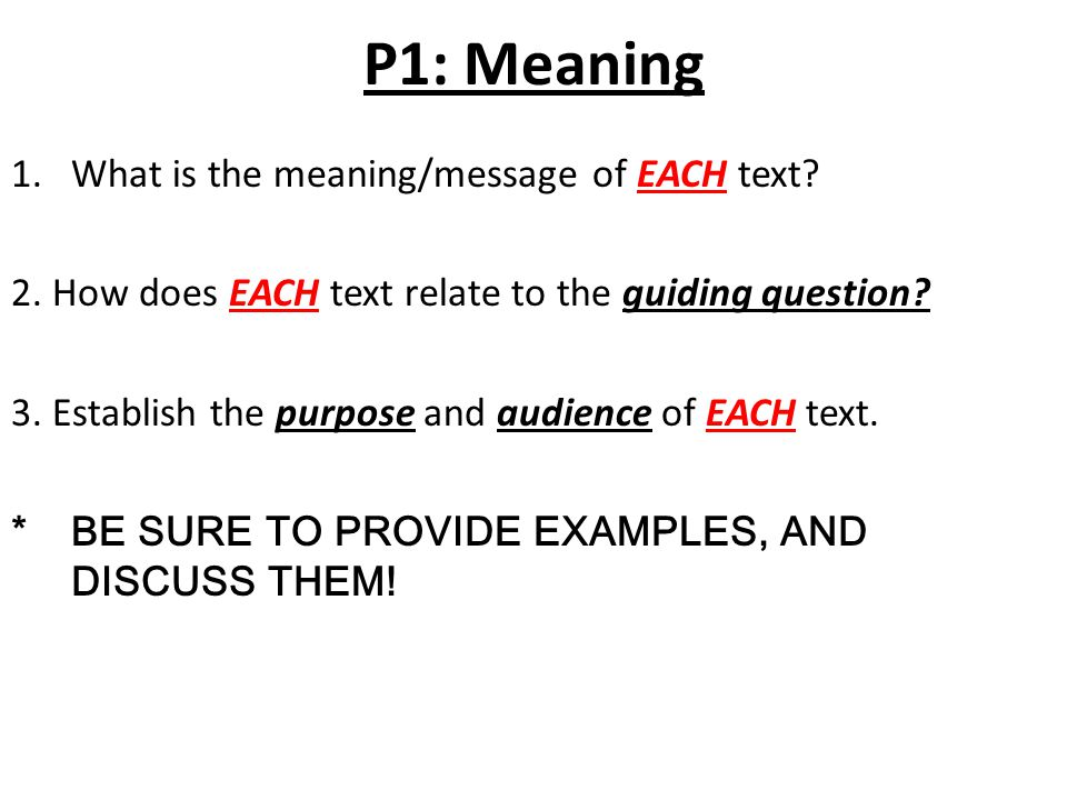 P1: Meaning 1.What is the meaning/message of EACH text.