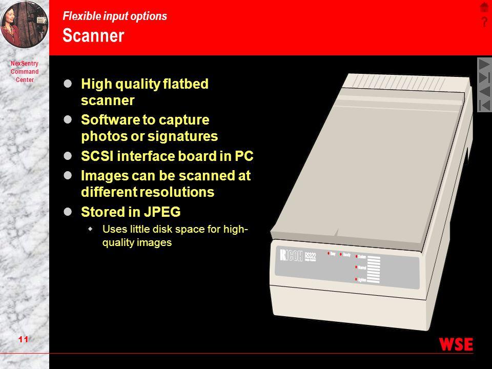 10 NexSentry Command Center Flexible input options Auto 2000 digital camera Automatic operations make capturing images easy Auto zoom Auto focus Auto