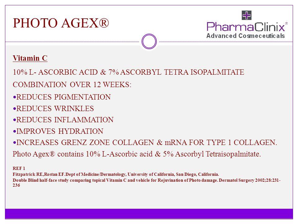 PHOTO AGEX® Vitamin C 10% L- ASCORBIC ACID & 7% ASCORBYL TETRA ISOPALMITATE COMBINATION OVER 12 WEEKS: REDUCES PIGMENTATION REDUCES WRINKLES REDUCES I
