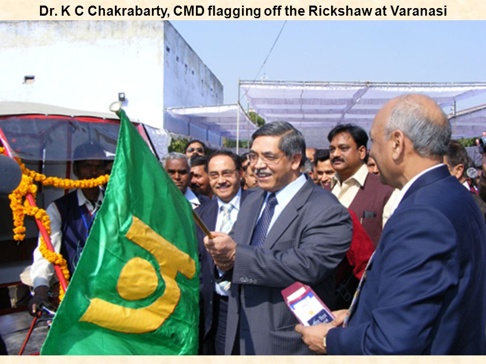 Dr. K C Chakrabarty, CMD flagging off the Rickshaw at Varanasi