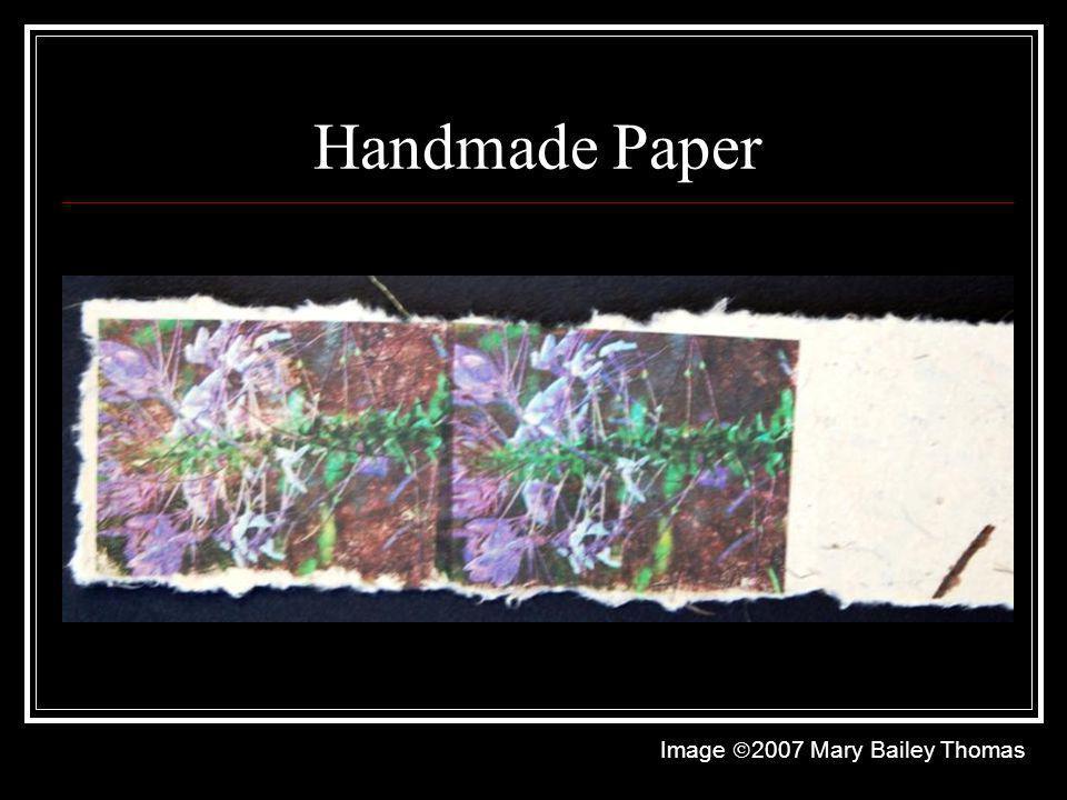 Handmade Paper Image 2007 Mary Bailey Thomas
