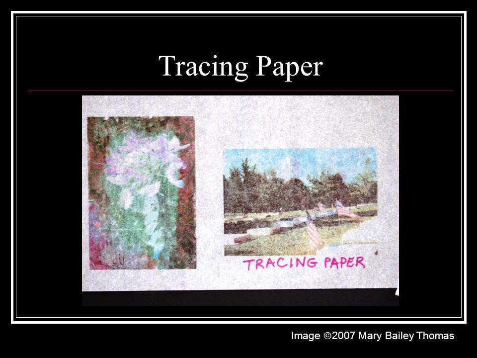 Tracing Paper Image 2007 Mary Bailey Thomas