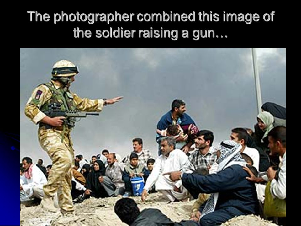 The photographer combined this image of the soldier raising a gun…