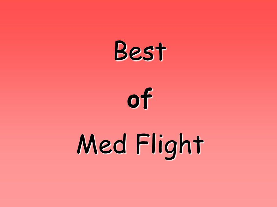 Best Best of of Med Flight Med Flight
