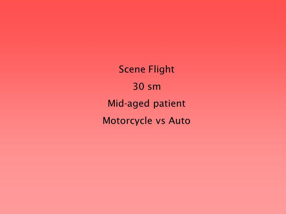 Scene Flight 30 sm Mid-aged patient Motorcycle vs Auto