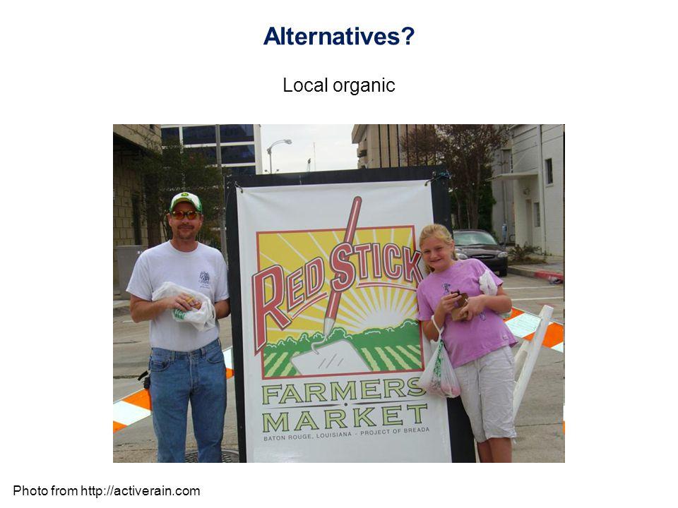 Alternatives Local organic Photo from http://activerain.com