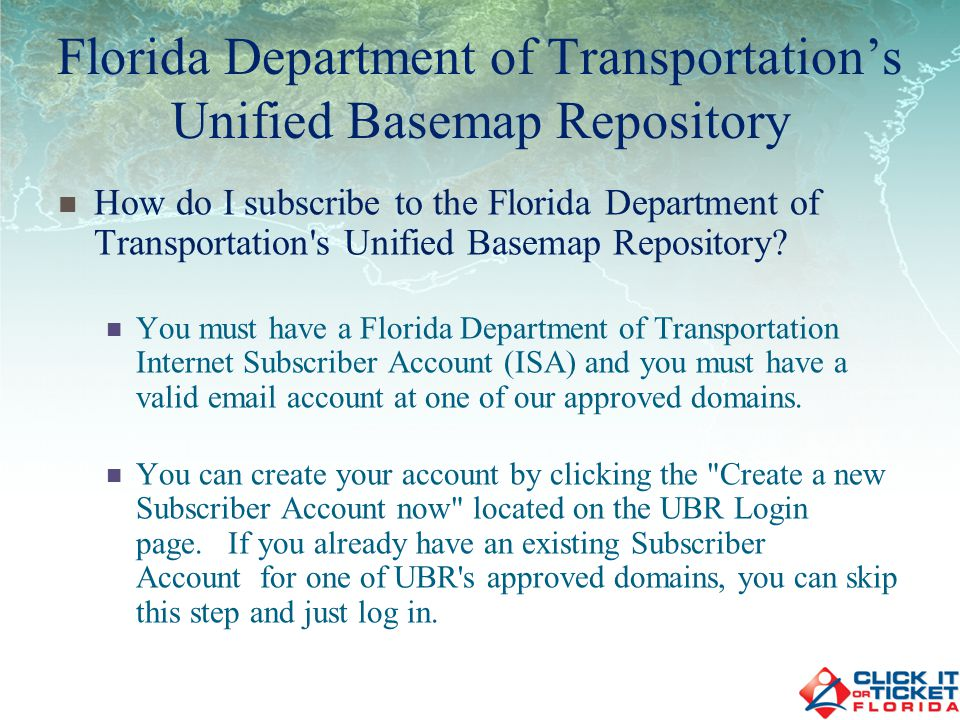 How do I subscribe to the Florida Department of Transportation s Unified Basemap Repository.