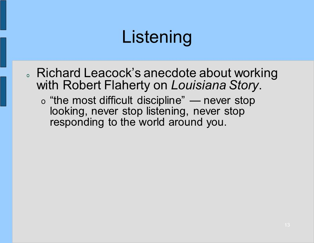 13 Listening o Richard Leacocks anecdote about working with Robert Flaherty on Louisiana Story.