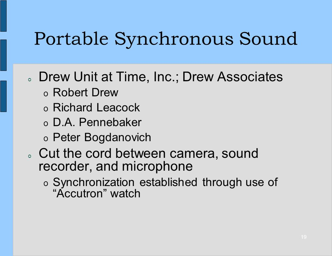 19 Portable Synchronous Sound o Drew Unit at Time, Inc.; Drew Associates o Robert Drew o Richard Leacock o D.A.