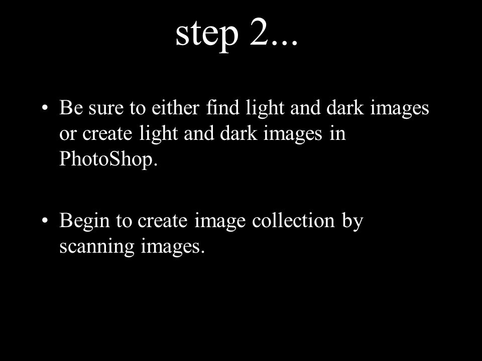 step 2...