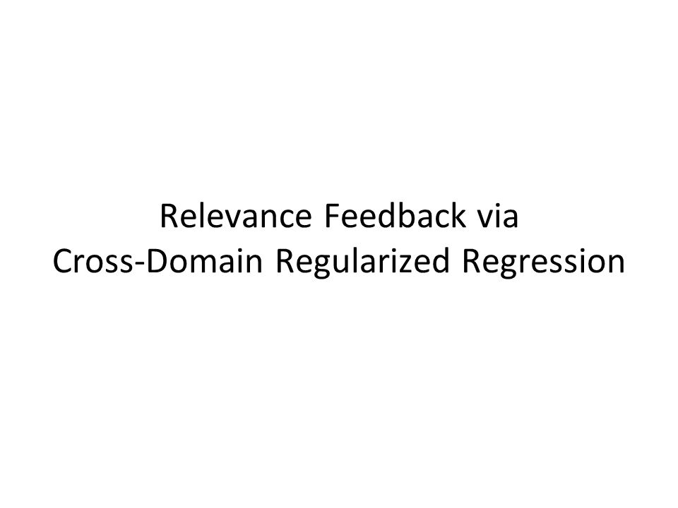 Relevance Feedback via Cross-Domain Regularized Regression