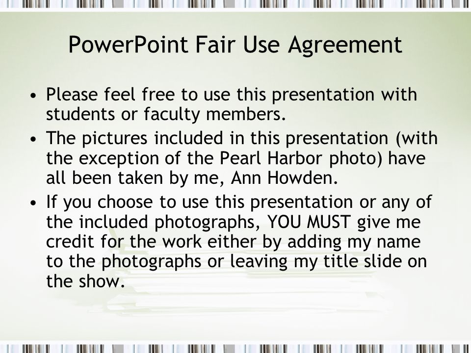 PowerPoint Fair Use Agreement Please feel free to use this presentation with students or faculty members.