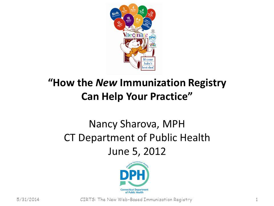 Entering Immunizations 5/31/2014 CIRTS: The New Web-Based Immunization Registry 12