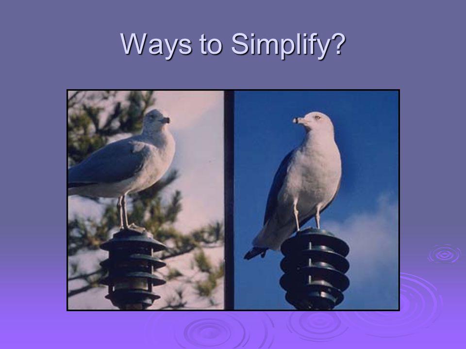 Ways to Simplify?