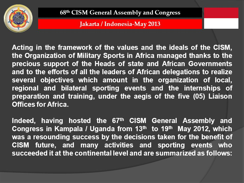 Acting in the framework of the values and the ideals of the CISM, the Organization of Military Sports in Africa managed thanks to the precious support