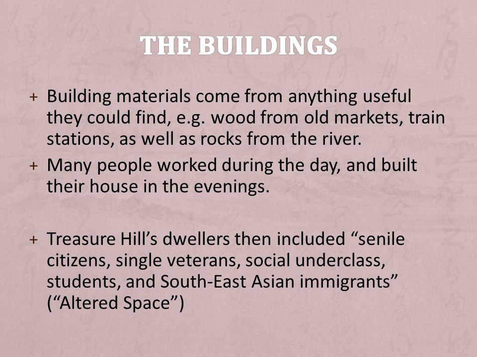+ Building materials come from anything useful they could find, e.g.