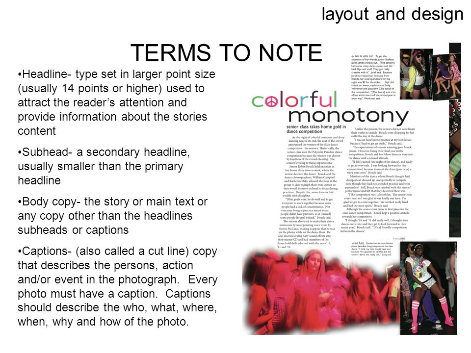 layout and design TERMS TO NOTE Headline- type set in larger point size (usually 14 points or higher) used to attract the readers attention and provid