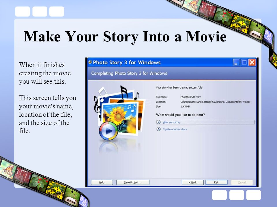 Make Your Story Into a Movie When it finishes creating the movie you will see this.