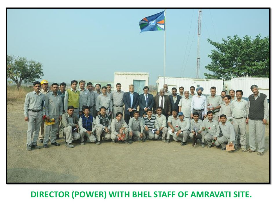 DIRECTOR (POWER) WITH BHEL STAFF OF AMRAVATI SITE.