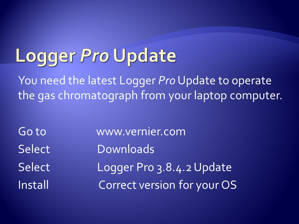 You need the latest Logger Pro Update to operate the gas chromatograph from your laptop computer. Go to www.vernier.com Select Downloads Select Logger