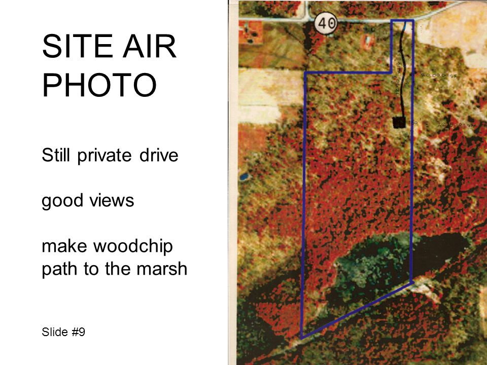 SITE AIR PHOTO Still private drive good views make woodchip path to the marsh Slide #9