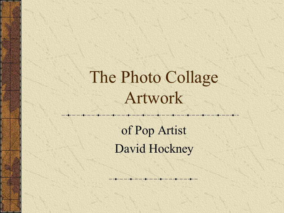 The Photo Collage Artwork of Pop Artist David Hockney