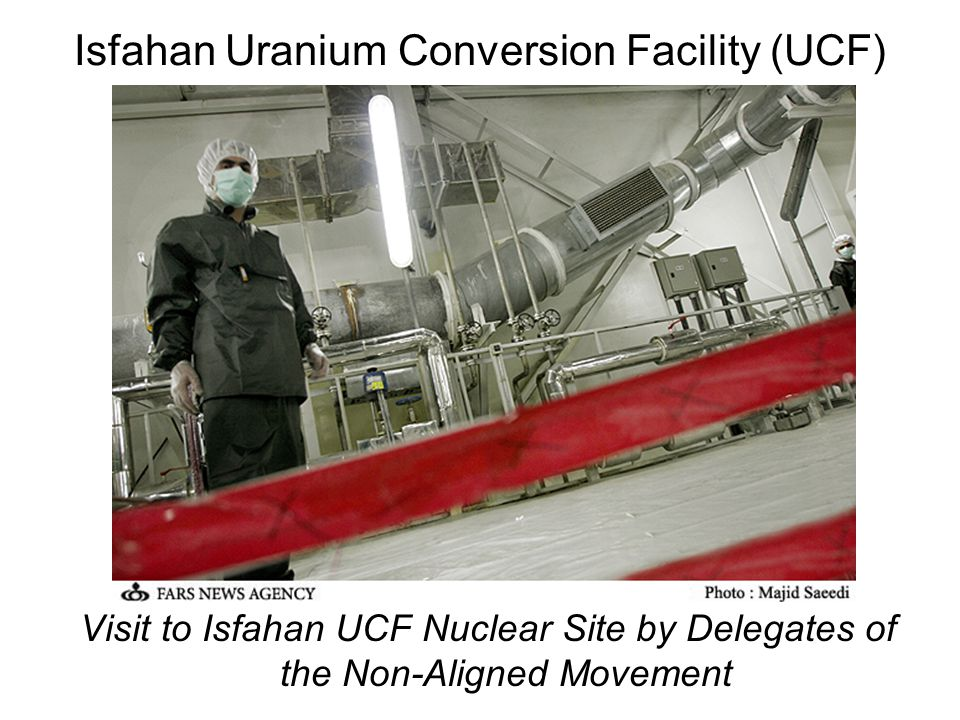 Isfahan Uranium Conversion Facility (UCF) Visit to Isfahan UCF Nuclear Site by Delegates of the Non-Aligned Movement