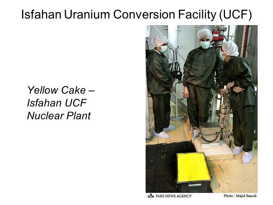 Isfahan Uranium Conversion Facility (UCF) Yellow Cake – Isfahan UCF Nuclear Plant