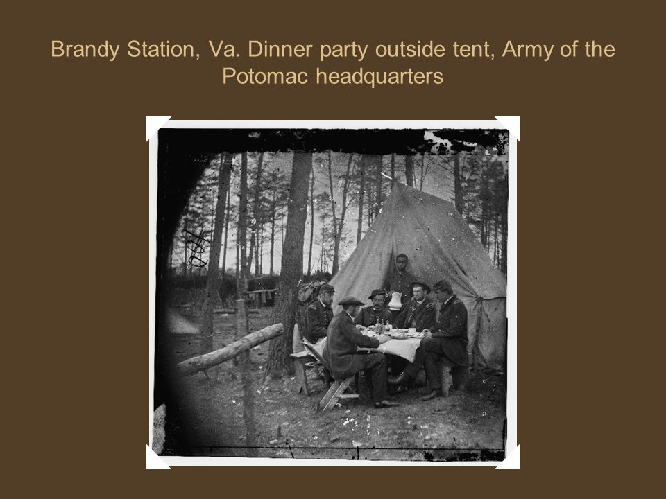 Brandy Station, Va. Dinner party outside tent, Army of the Potomac headquarters