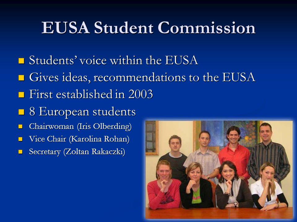 EUSA Student Commission Students voice within the EUSA Students voice within the EUSA Gives ideas, recommendations to the EUSA Gives ideas, recommenda