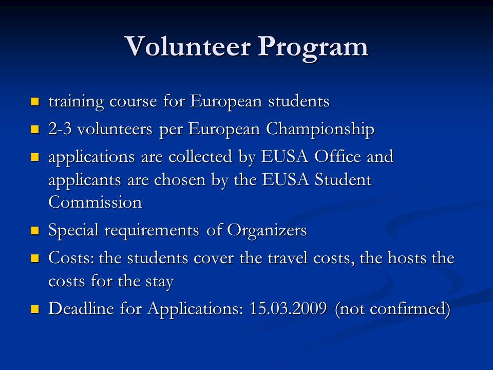 Volunteer Program training course for European students training course for European students 2-3 volunteers per European Championship 2-3 volunteers