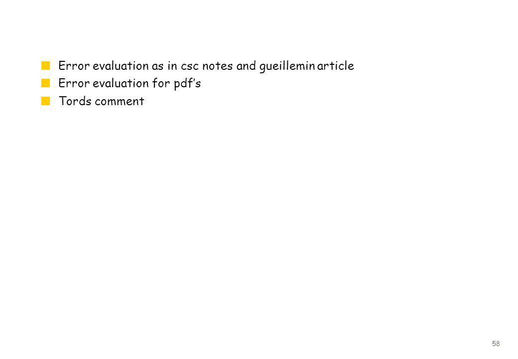 58 Error evaluation as in csc notes and gueillemin article Error evaluation for pdfs Tords comment