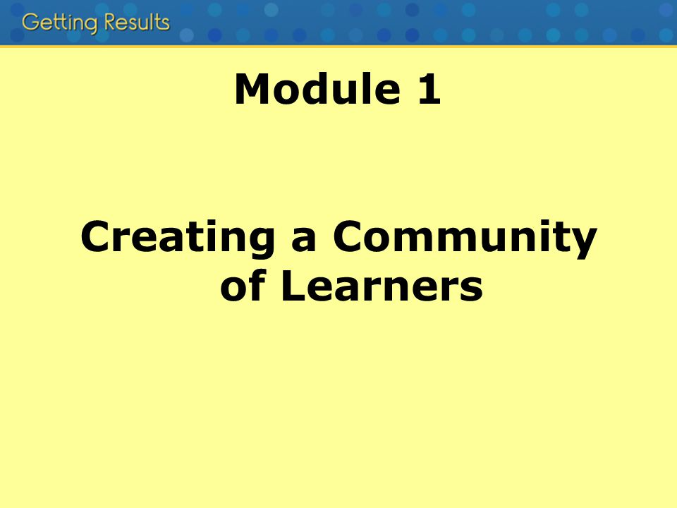 Module 1 Creating a Community of Learners