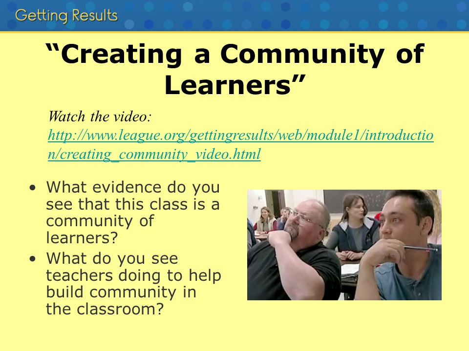 Creating a Community of Learners What evidence do you see that this class is a community of learners.