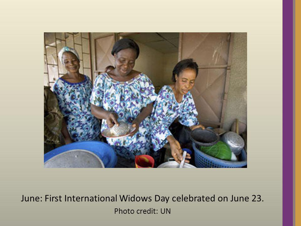 June: First International Widows Day celebrated on June 23. Photo credit: UN