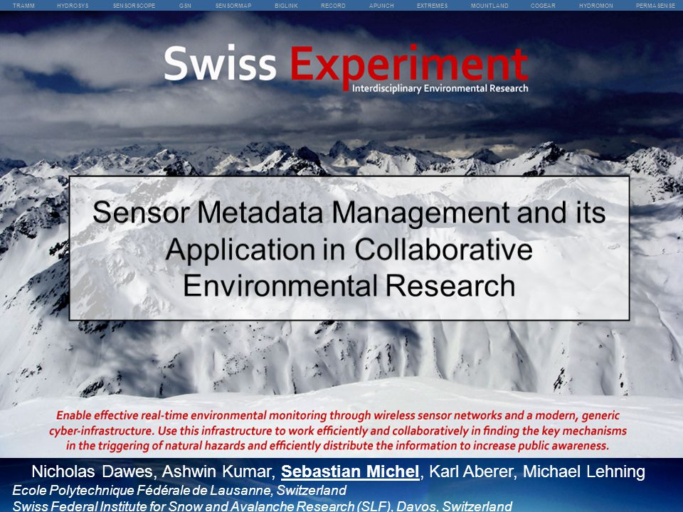 TRAMM HYDROSYS SENSORSCOPE GSN SENSORMAP BIGLINK RECORD APUNCH EXTREMES MOUNTLAND COGEAR HYDROMON PERMASENSE Swiss Experiment Interdisciplinary Enviro