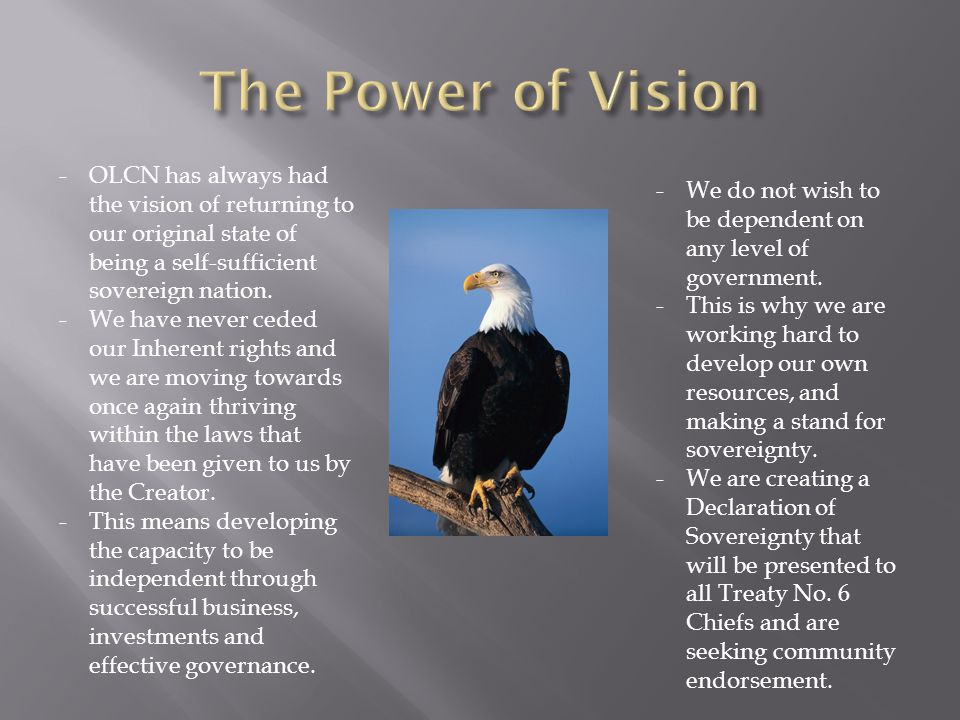 -OLCN has always had the vision of returning to our original state of being a self-sufficient sovereign nation.