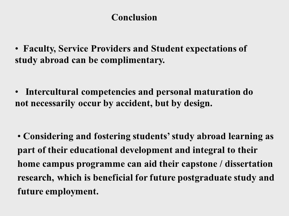 Conclusion Faculty, Service Providers and Student expectations of study abroad can be complimentary.
