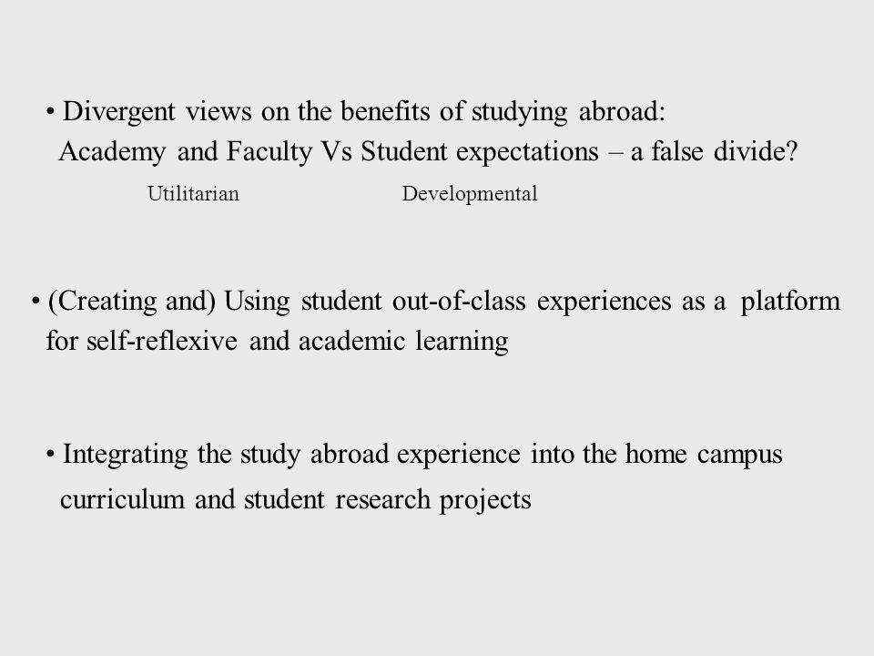 Divergent views on the benefits of studying abroad: Academy and Faculty Vs Student expectations – a false divide.