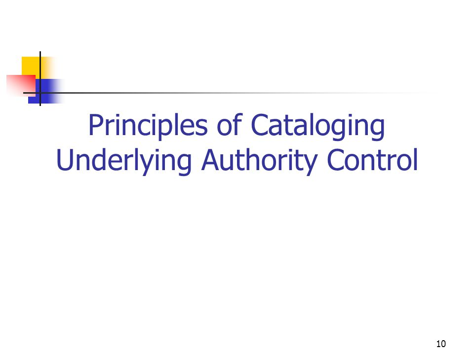 10 Principles of Cataloging Underlying Authority Control