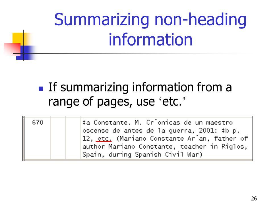 26 Summarizing non-heading information If summarizing information from a range of pages, use etc.