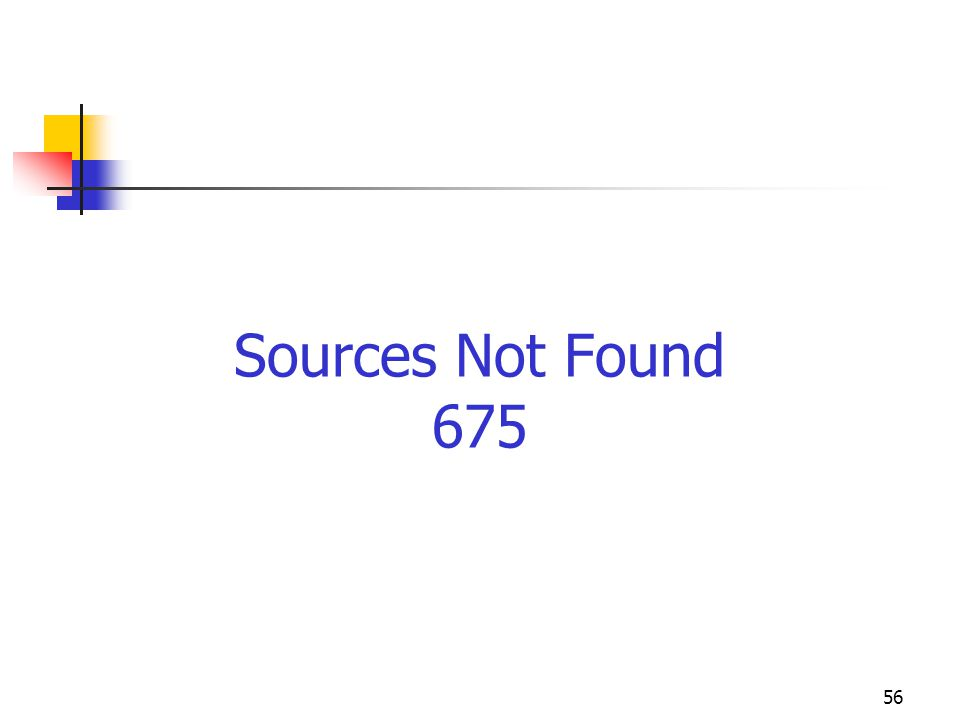 56 Sources Not Found 675