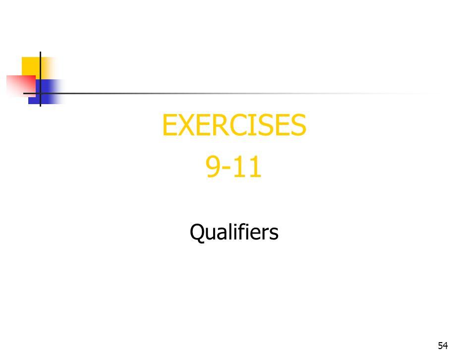 54 EXERCISES 9-11 Qualifiers