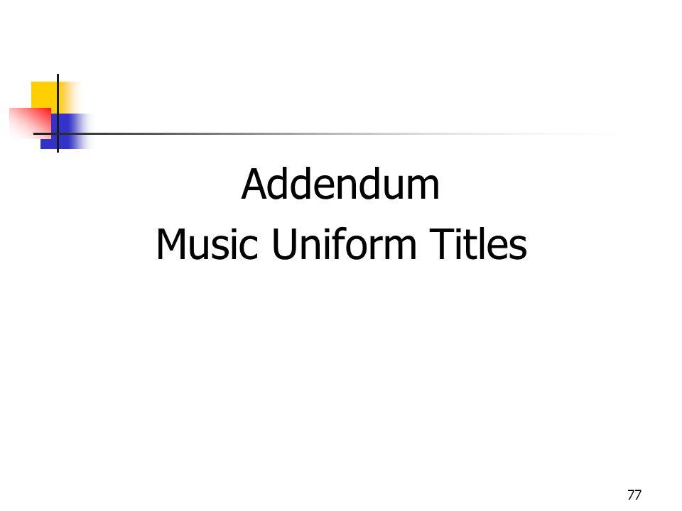 77 Addendum Music Uniform Titles