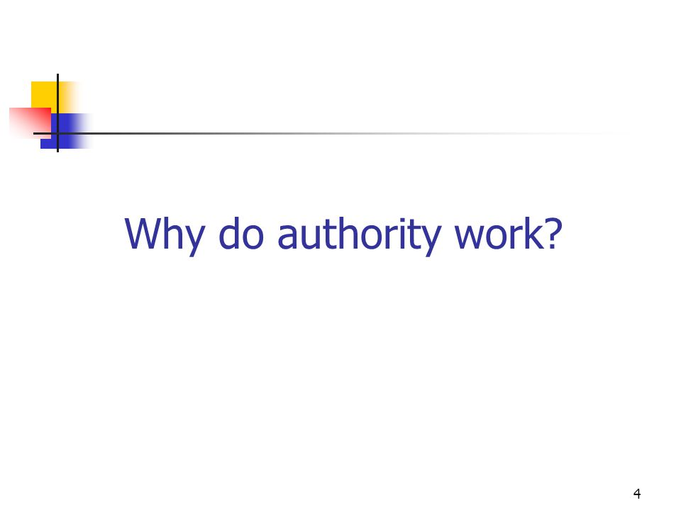 4 Why do authority work?