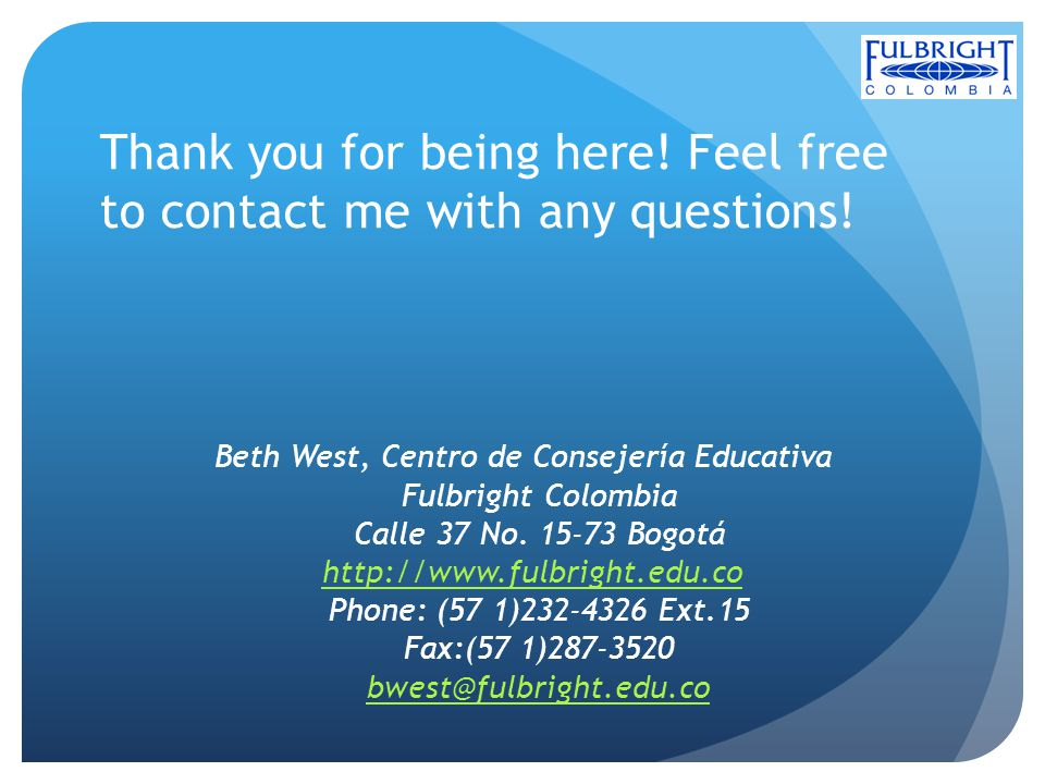 Thank you for being here.Feel free to contact me with any questions.