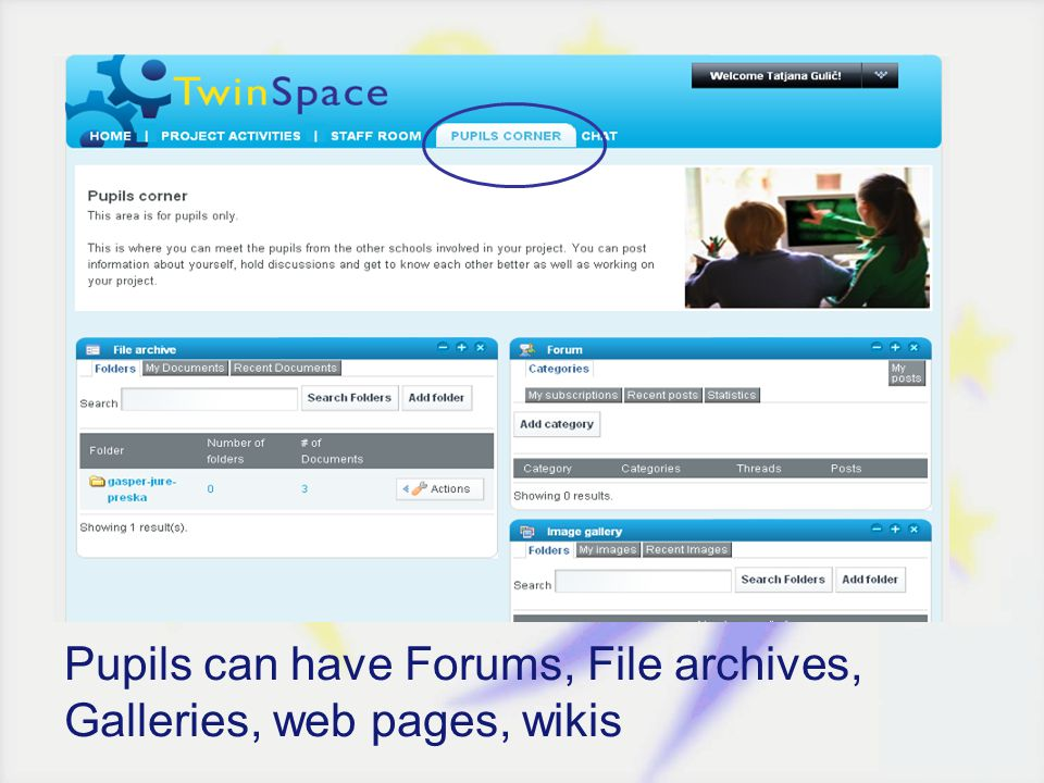 Pupils can have Forums, File archives, Galleries, web pages, wikis