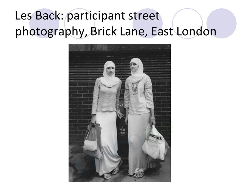 Les Back: participant street photography, Brick Lane, East London